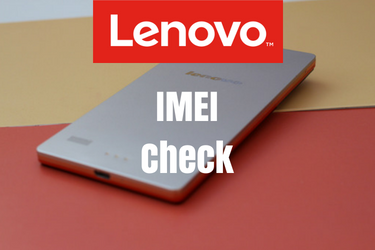 Lenovo IMEI Check: Why & how to check a Lenovo Android phone